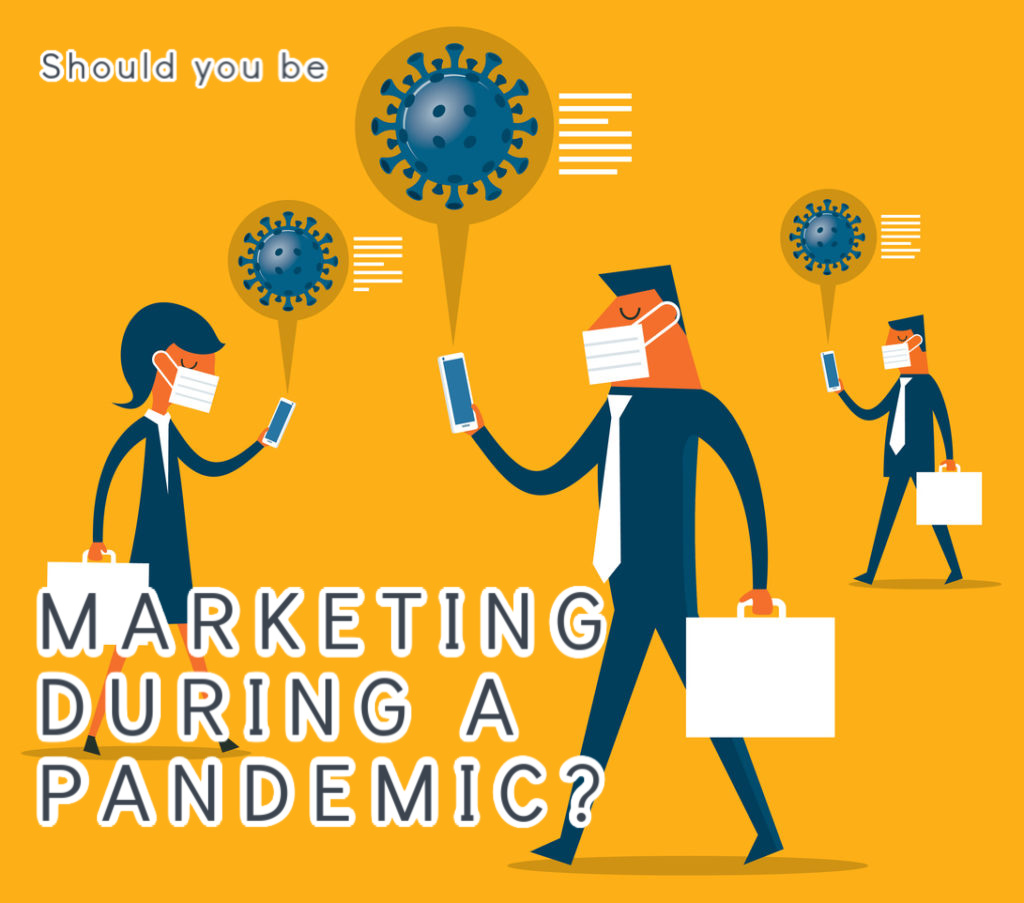 Marketing During a Pandemic
